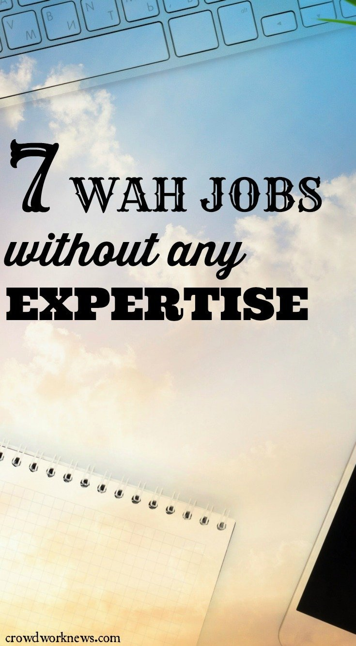 7 Work from Home Jobs without Any Expertise - Crowd Work News