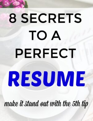 8 secrets to make a perfect resume