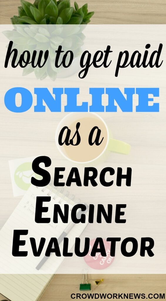 How to Get Paid Online as a Search Engine Evaluator
