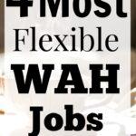 4 Most Flexible WAH Jobs