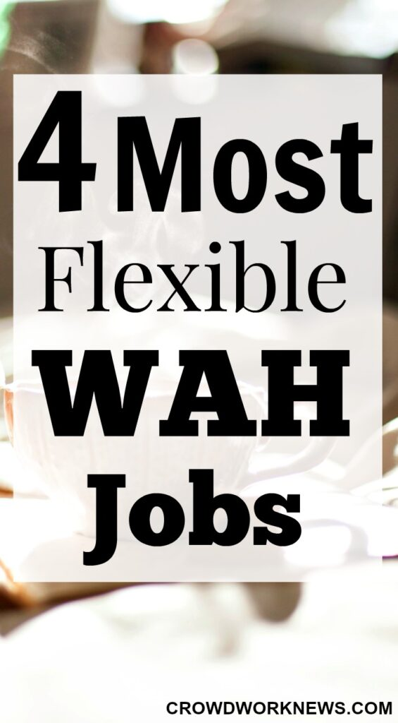 4 Most Flexible WAH Jobs