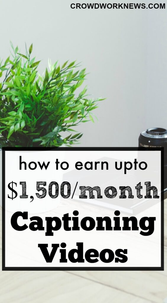 how to earn upto $1,500 a month captioning videos