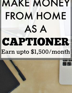 make money from home as captioner
