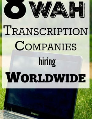 8 WAH Transcription Companies hiring Worldwide