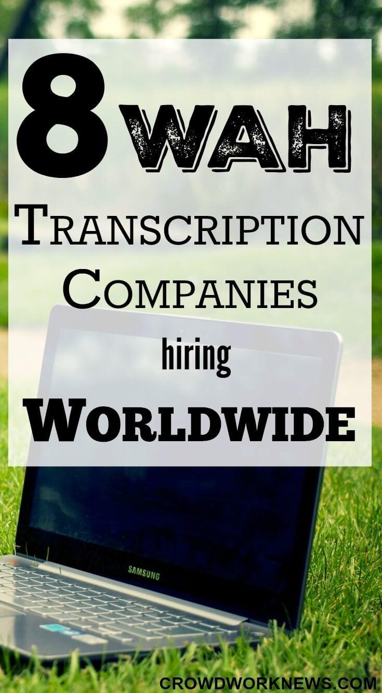 8 Wah Transcription Companies Hiring Worldwide Crowd