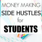 Flexible Money Making Side Hustles for Students