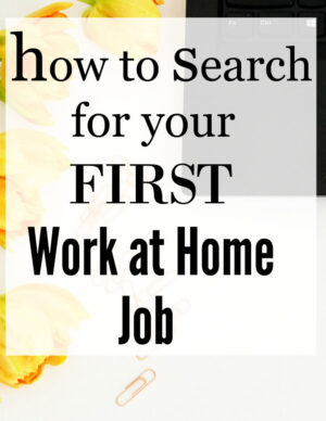 how to search first work at home job