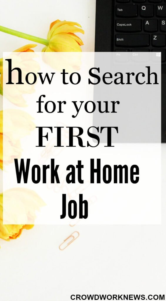 How to Search for Your First Work At Home Job