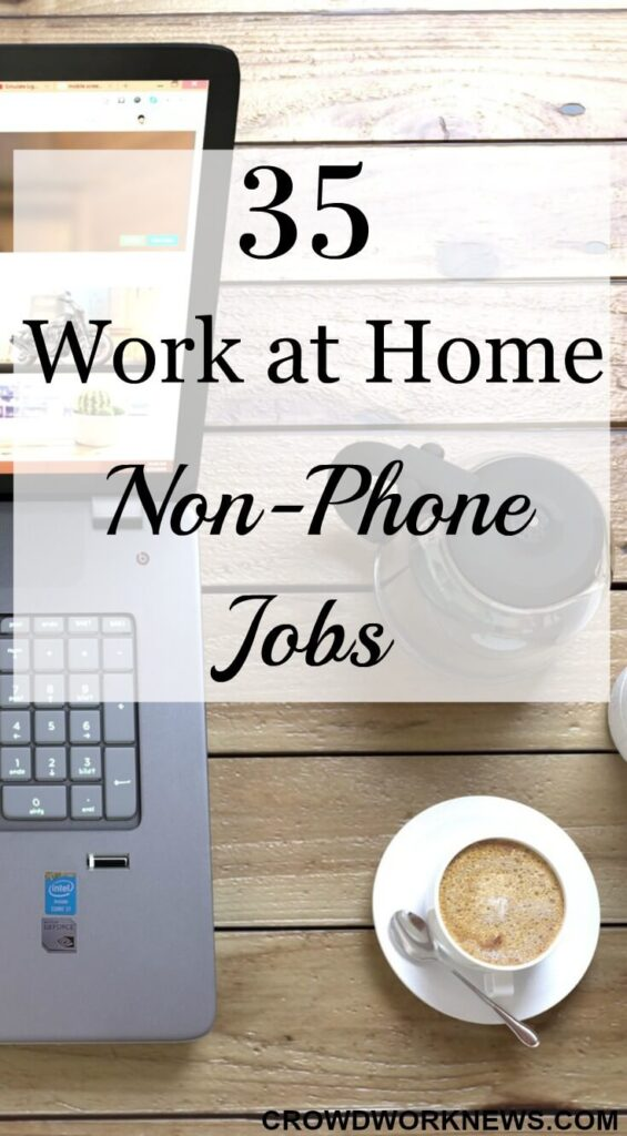 35 Work At Home Non-Phone Jobs