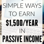 8 Simple Ways to Earn $1,500/year in Passive Income