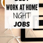 Best Work-at-Home Night Jobs
