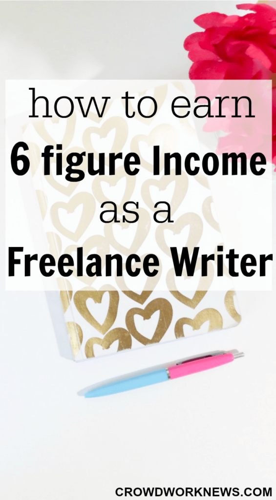 How to Earn 6 Figure Income As A Freelance Writer