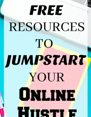 Top Free Resources to Jumpstart Your Online Hustle