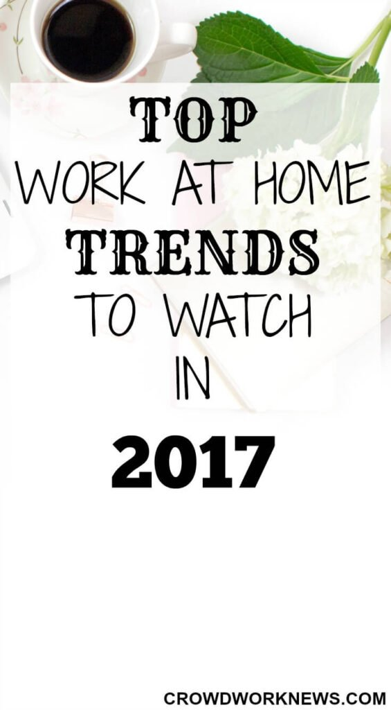Top Work-At-Home Trends to Watch in 2017
