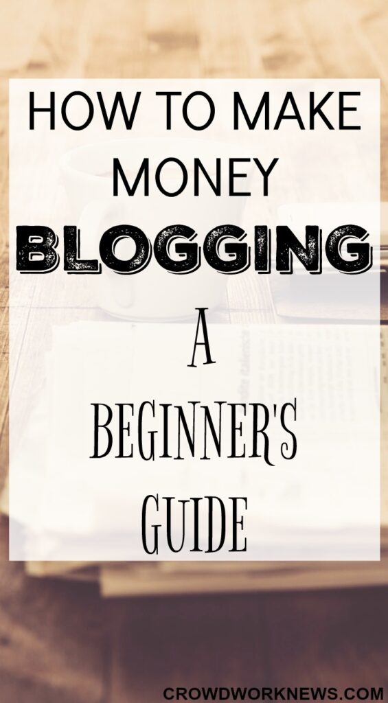 How to Make Money Blogging - A Beginner's Guide