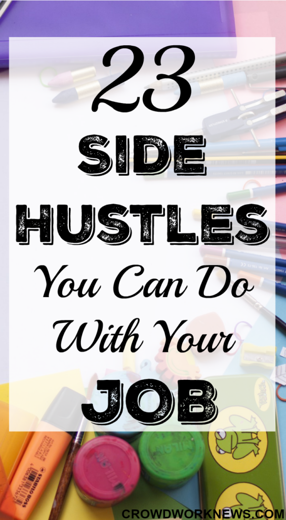 23 Side Hustles You Can Do With Your Job