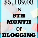 How I Made $5,189.08 in 9th Month of Blogging