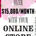 How to Earn Over $15,000 per Month with Your Online Store