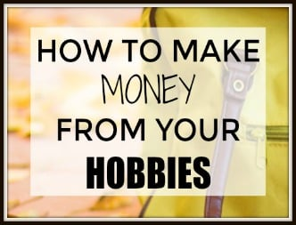 how to make money from hobbies