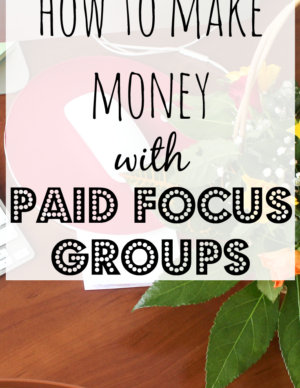 how to make money with paid focus groups