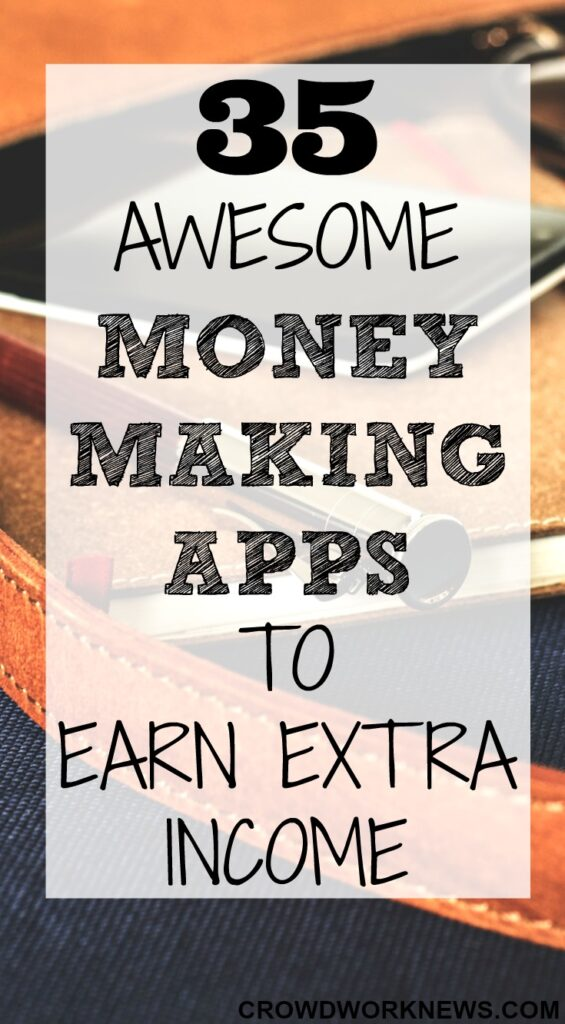 35 Awesome Money Making Apps To Earn Extra Income