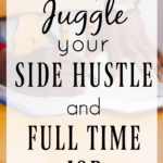 Best Tips to Juggle Your Side Hustle and Full-Time Job