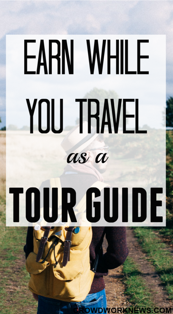 Earn While You Travel As A Travel Guide