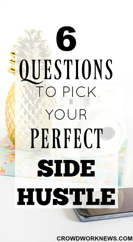 6 Questions To Pick Your Perfect Side Hustle
