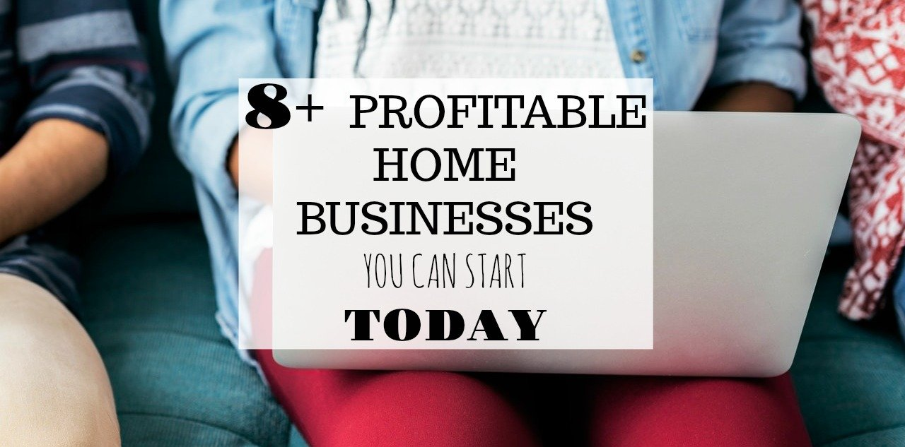 8+ Profitable Home Businesses You Can Start Today - Crowd ...