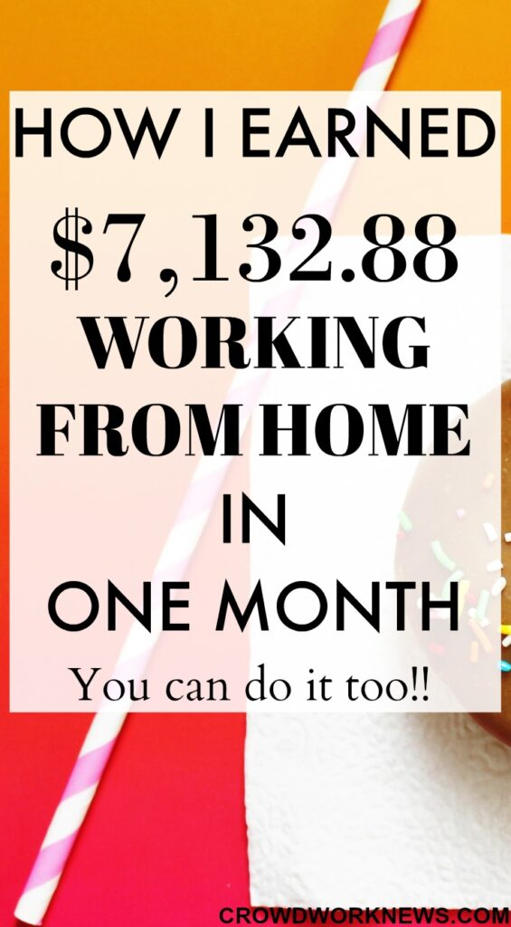 How I Earned $7,132.88 Working From Home In One Month