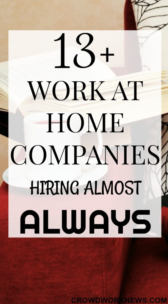 13+ Work at Home Companies Hiring Almost Always