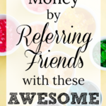 Make Money by Referring Friends With These Awesome Sites