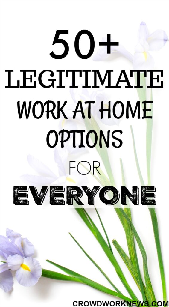 50+ Legitimate Work-at-Home Options For Everyone