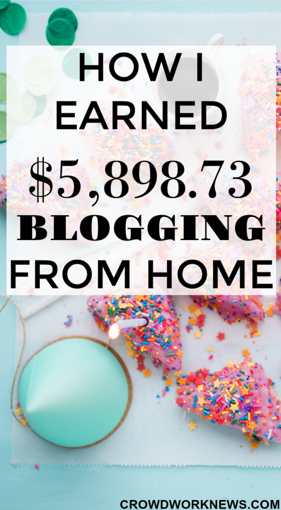 How I Earned $5,898.73 Blogging From Home