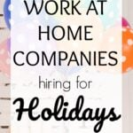 6 Work-at-Home Companies Hiring for Holidays