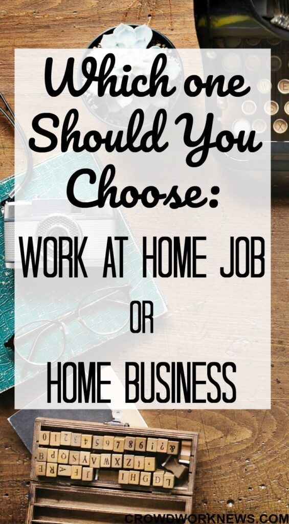 Which One Should You Choose - Work-at-Home Job or Home Business