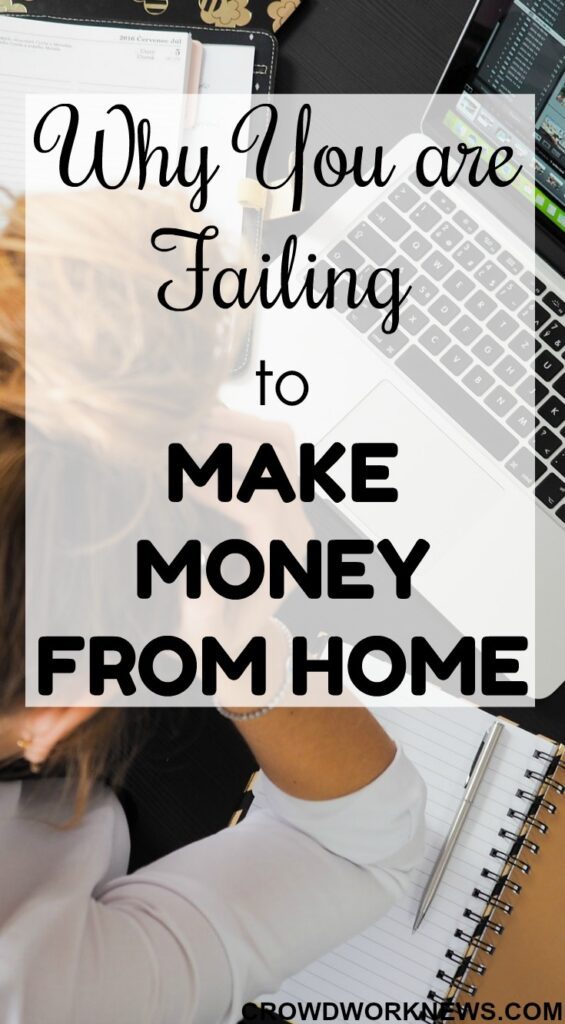 Why You are Failing to Make Money From Home