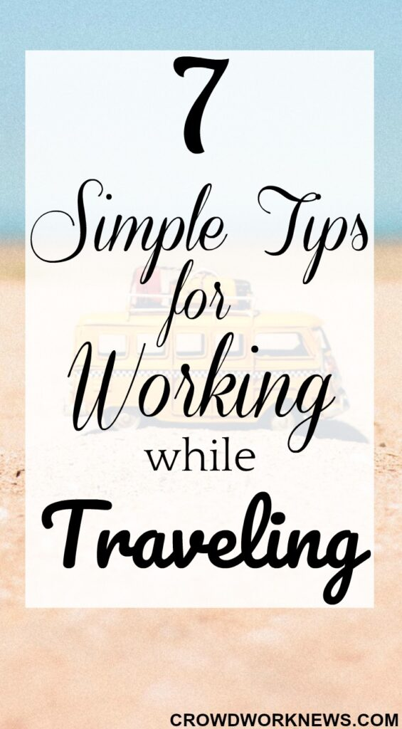7 Simple Tips For Working While Traveling