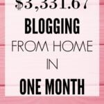 How I Earned $3,331.67 Blogging From Home in One Month