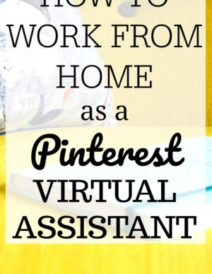 work from home as a pinterest virtual assistant