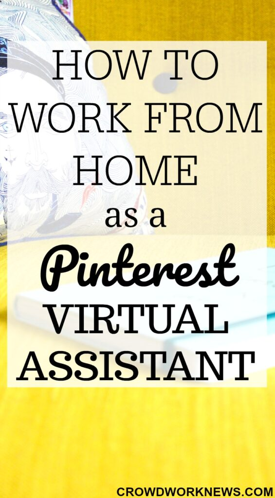 How To Work From Home As A Pinterest Virtual Assistant