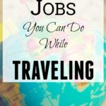 14 Online Jobs You can do While Traveling
