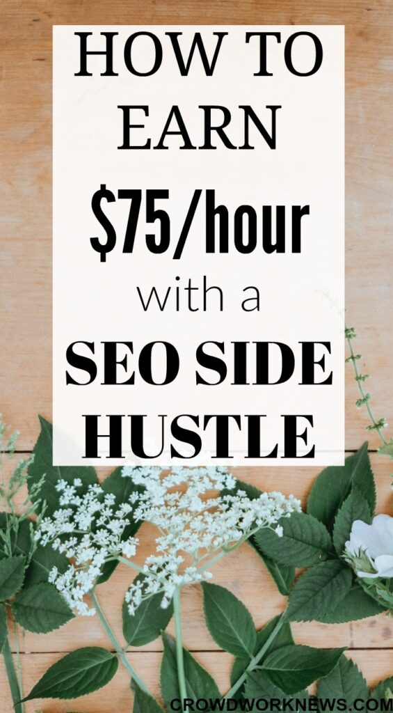 How To Earn $75Hour With A SEO Side Hustle
