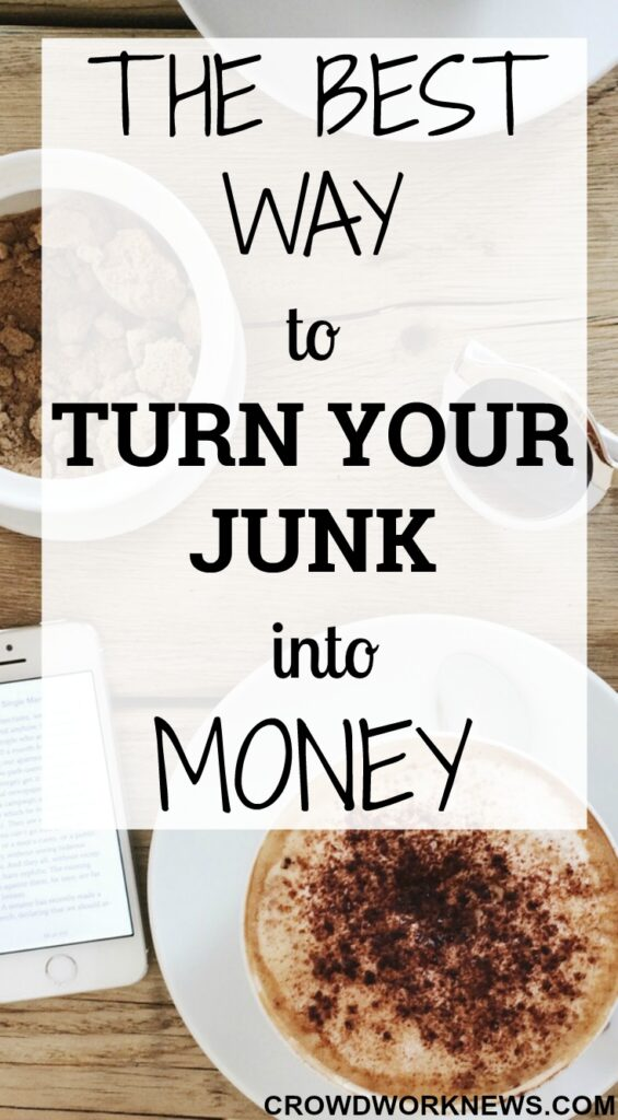 The Best Way To Turn Your Junk Into Money