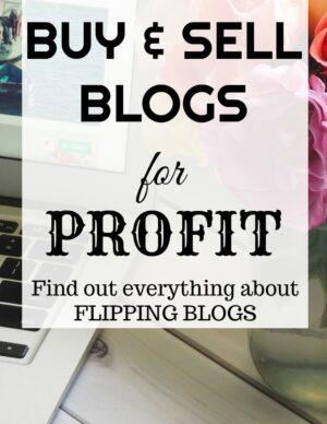 make money by blog flipping