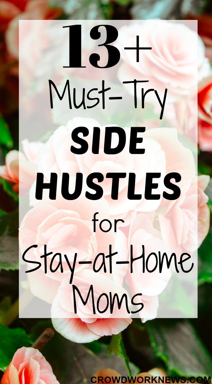 13+ Must-Try Side Hustles for Stay-at-Home Moms