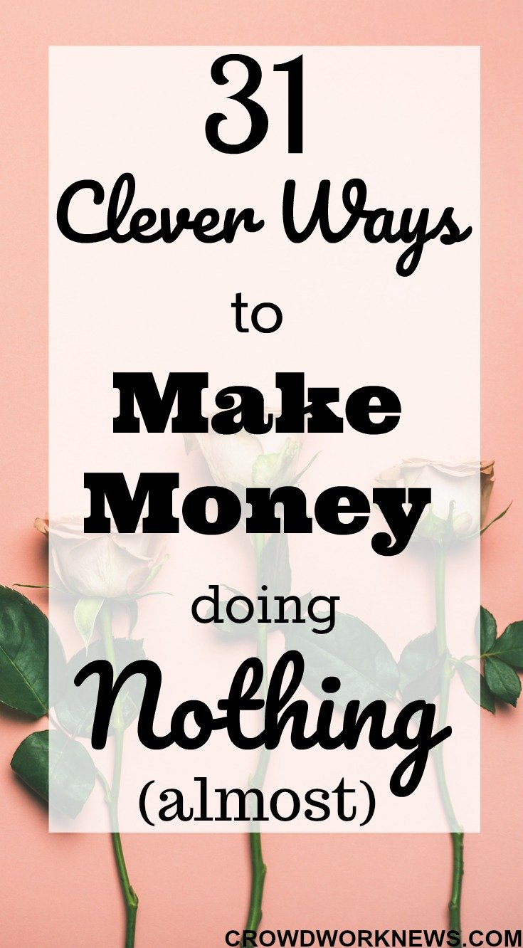31 Clever Ways to Make Money Doing Nothing
