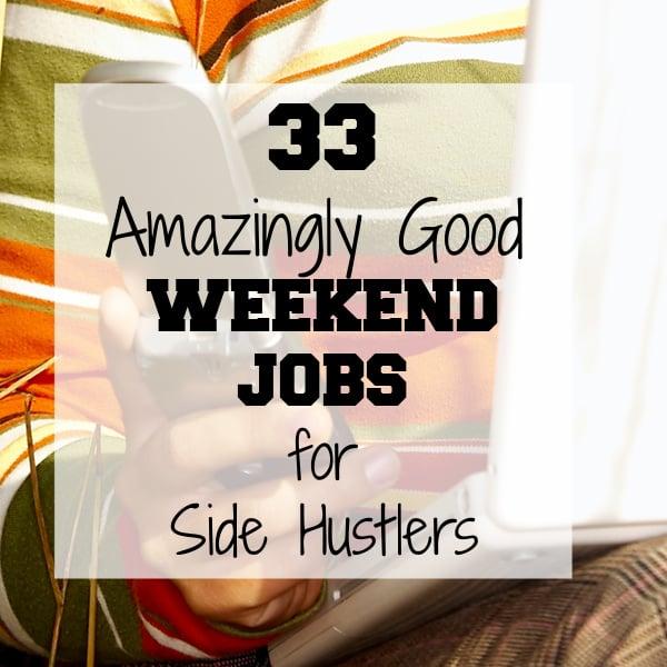 Amazingly Goood Weekend Jobs