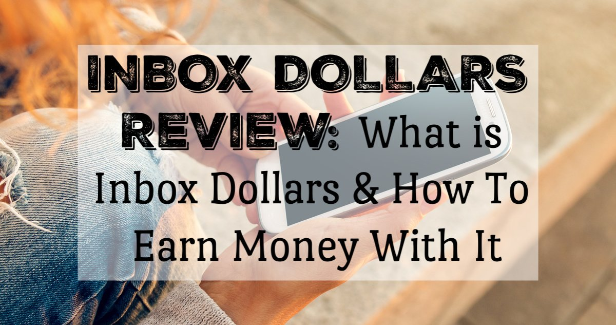 InboxDollars Review: Is InboxDollars Legit & How To Earn