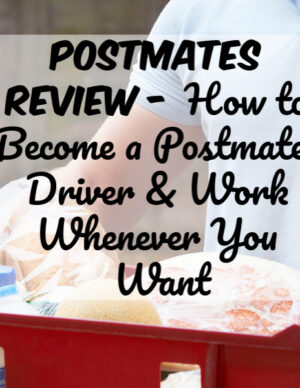postmates review – how to become a postmates driver and work whenever you want